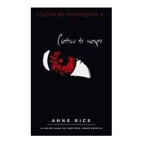 Cantico De Sangre = Blood Canticle, Anne Rice
