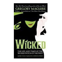 Wicked: The Life And Times Of The Wicked, Gregory Maguire