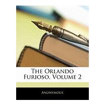 Orlando Furioso, Volume 2, Anonymous