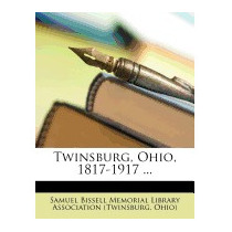 Twinsburg, Ohio, 1817-1917 ..., Bissell Memorial Library