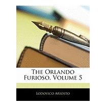 Orlando Furioso, Volume 5, Lodovico Ariosto