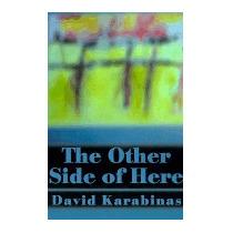 Other Side Of Here, David Karabinas