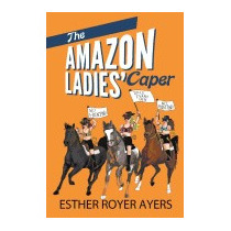 Amazon Ladies Caper, Esther Royer Ayers