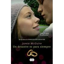 Un Desastre Es Para Siempre - Jamie Mcguire + Regalo