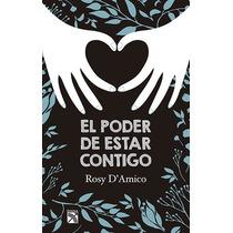 Libro El Poder De Estar Contigo - Rosy Damico + Regalo