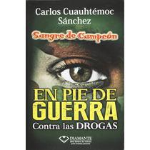 En Pie De Guerra Contra Las Drogas - Carlos Cuauhtemoc