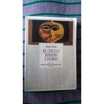 { Libro: El Chulla Romero Y Flores - Autor: Jorge Icaza }