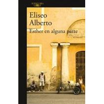 Libro Esther En Alguna Parte - Alberto Eliseo + Regalo