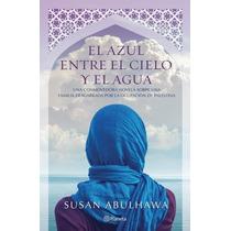 Libro El Azul Entre El Cielo Y El Agua - Susan Abulhawa