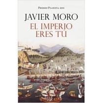 Libro El Imperio Eres Tu - Javier Moro + Regalo