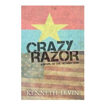 Crazy Razor: A Novel Of The Vietnam War, Kenneth Levin