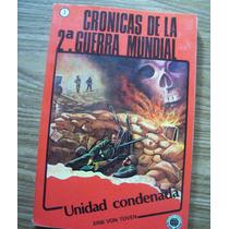 Unidad Condenada-crónicas 2a.guerra Mundial-erik Von Toven