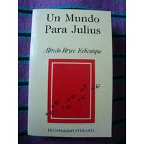 { Libro: Un Mundo Para Julius - Alfredo Bryce Echenique }