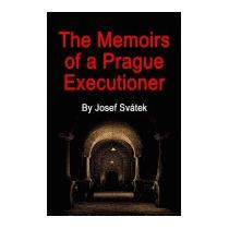 Memoirs Of A Prague Executioner, Josef Svatek