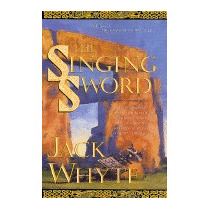 Singing Sword: The Dream Of Eagles, Volume 2, Jack Whyte