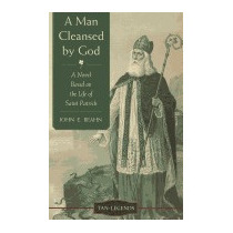 Man Cleansed By God: A Novel Based On The Life, John E Beahn