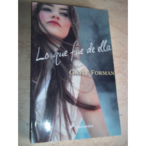 Lo Que Fue De Ella, Gayle Forman, Salamandra, Libro