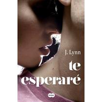 Libro Te Esperaré - J. Lynn