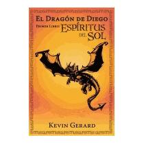 Dragon De Diego, Primer Libro: Espiritus Del, Kevin Gerard