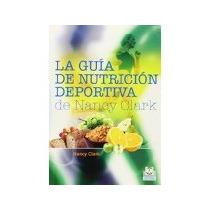 Libro La Guia De Nutricion Deportiva De Nancy Clark *cj