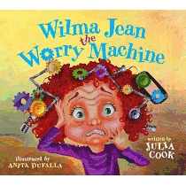 Wilma Jean The Worry Machine, Julia Cook