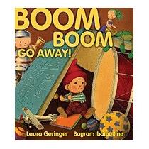 Boom Boom Go Away!, Laura Geringer