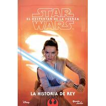 Star Wars: La Historia De Rey (novela Oficial)