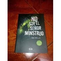 Libro No Soy El Señor Monstruo De Dan Wells
