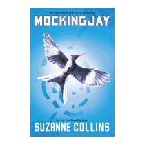 Mockingjay (the Final Book Of The Hunger, Suzanne Collins