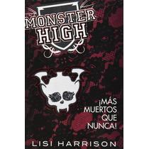 Monster High - Mas Muertos Que Nunca - Lisi Harrison +regalo