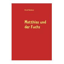 Matthias Und Der Fuchs, Ursula Neubauer