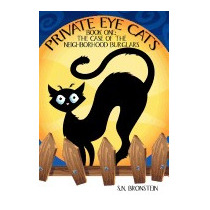 Private Eye Cats: Book One: The Case Of The, S N Bronstein