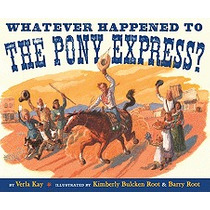 Whatever Happened To The Pony Express?, Verla Kay