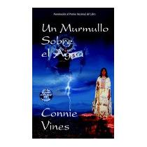 Un Murmullo Sobre El Agua, Connie Vines