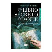 Libro Secreto De Dante = The Secret Book, Francesco Fioretti