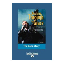 Breaking Through By Grace: The Bono Story, Kim Washburn
