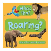Whos That? Roaring, Kingfisher Books