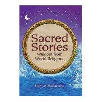 Sacred Stories: Wisdom From World, Marilyn Mcfarlane