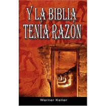 Y La Biblia Tenia Razon
