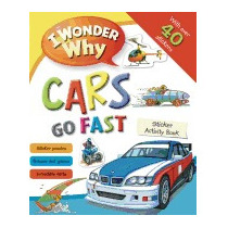 I Wonder Why Cars Go Fast Sticker Activity, Belinda Weber