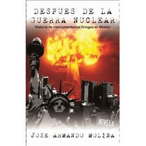 Despues De La Guerra Nuclear: Indocumentados Gringos En Mexi