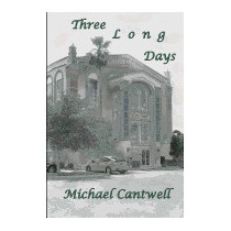 Three Long Days: The Unspoken Truth, Michael Cantwell