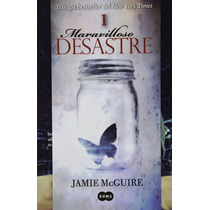 Libro Maravilloso Desastre, Jamie Mcguire