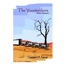 Voortrekkers: A Boer Romance, Clarence M Agress
