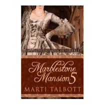 Marblestone Mansion, Book 5: (scandalous, Marti Talbott