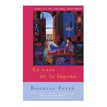 Casa De La Laguna: (the House On The Lagoon -, Rosario Ferre