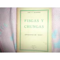 Jose F. Elizondo, ¿fisgas Y Chungas.