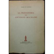 La Prehistoria De Antonio Machado, Aurora De Albornoz. 1961