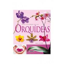 Atlas Ilustrado De Las Orquideas -marcel Lecoufle- Libro