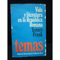 Tenney Frank, Vida Y Literatura En La República Romana.
